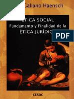 Ética social fundamento y finalidad de la Ética Jurídica Galiano Haensch