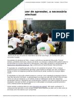 A Dor e o Prazer de Aprender, A Necessária Disciplina Intelectual - 15-12-2017 - Claudia Costin - Colunistas - Folha de S