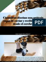 Jesús Augusto Sarcos Romero - Científicos Diseñan Una Prótesis Capaz de Enviar y Recibir Señales Desde ElCerebro
