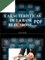 Nestor Chayelle - Características de La Banca Electrónica