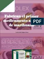 Carlos Erik Malpica Flores - Fabrican El Primer Medicamento a Base de Marihuana