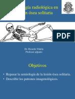 2017. 10- Semiología de La Lesión Ósea Solitaria