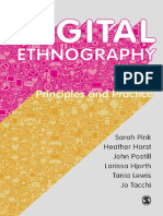 Sarah Pink, Heather Horst, John Postill, Larissa Hjorth, Tania Lewis, Jo Tacchi Digital Ethnography Principles and Practice