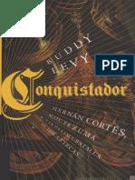 LEVY, B. 2010. Conquistador. Hernán Cortés, Moctezuma y la última batalla de los aztecas.pdf