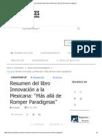 Resumen Del Libro Innovación a La Mexicana_ _Más Allá de Romper Paradigmas