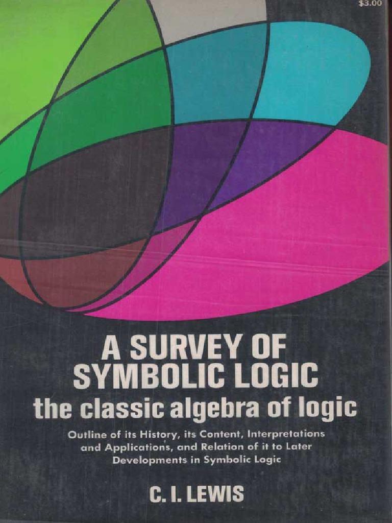 A Survet Of Symbolic Logic The Classic Algebra Of Logic