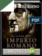 Bueno José - La Caída Del Imperio Romano