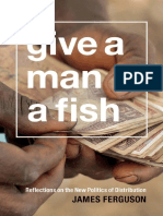 James Ferguson Give a Man a Fish Reflections on the New Politics of Distribution