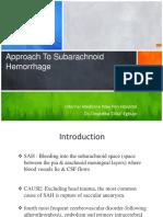 Approach to Subarachnoid Hemorrhage- Dr Dika