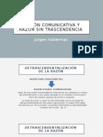 Acción Comunicativa y Razón Sin Trascendencia Ppt