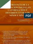 IMPORTANCIA DE LA EDUCACIÓN INICIAL EN LA FORMACIÓN.ppt