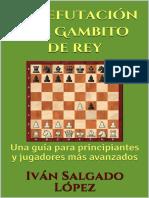 Iván Salgado López - La refutación del Gambito de Rey.pdf
