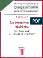 Martin Jay la imaginacion dialectica una historia de la escuela de Frankfurt.pdf