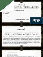 Apresentação Geografia Economica Blocos Economicos Unasul - Nelson Grohs