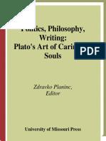Zdravko Planinc-Politics, Philosophy, Writing_ Plato's Art of Caring for Souls-University of Missouri (2001)