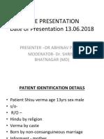 Case Presentation Power Point 13.06.2018 Dr Abhinav JR III
