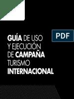 GUÍA DE USO Y EJECUCIÓN DE CAMPAÑA TURISMO INTERNACIONAL