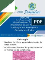Classificação dos tecidos, relacionando as suas funções e localização dos tecidos para a formação dos órgãos.pptx