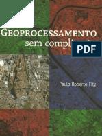 Paulo Roberto Fitz - Geoprocessamento Sem Complicação.pdf