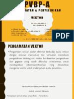 PVBP-A (Pengamatan & Penyelidikan vektor) Kelompok 8.pptx