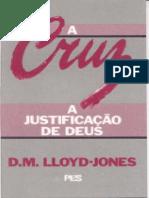A-Cruz-A-Justificacao-de-Deus-D-M-Lloyd-Jones.pdf