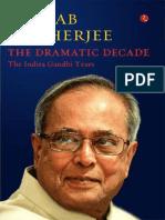 The Dramatic Decade the Indira Gandhi Years