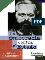 145620019-ABENSOUR-MIGUEL-La-Democracia-Contra-El-Estado-Por-Ganz1912.pdf