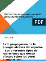 EFECTO DE LAS RADIACIONES IONIZANTES SOBRE LOS MICROORGANISMOS.pptx