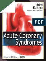 Acute Coronary Syndromes 3rd ed [revised, expanded] - E. Topol (Marcel Dekker, 2005) WW.pdf