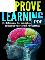 Improve Learning; How To Accelerate Your Learning Capacity And Thrive To Reach Your Potential Using NLP Techniques - Andrew Young.pdf