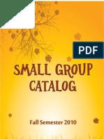 Fall 2010 Small Group Catalog