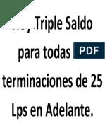 Hoy Triple Saldo Para Todas Las Terminaciones de 25 Lps en Adelante