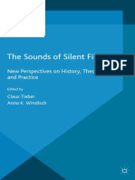(Palgrave Studies in Audio-Visual Culture) Claus Tieber, Anna K. Windisch (eds.)-The Sounds of Silent Films_ New Perspectives on History, Theory and Practice-Palgrave Macmillan UK (2014).pdf