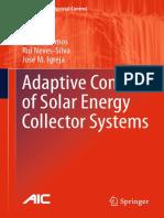 João M. Lemos, Rui Neves-Silva, José M. Igreja Auth. Adaptive Control of Solar Energy Collector Systems (1)