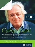 Bernhardt-Kabisch, Ernest_ Floros, Constantin_ Ligeti, György-György Ligeti _ beyond avant-garde and postmodernism-Peter Lang GmbH, Internationaler Verlag der Wissenschaften (2014).pdf