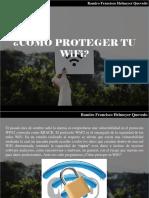 Ramiro Francisco Helmeyer Quevedo - ¿Cómo Proteger Tu WiFi?