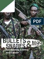 Bullets, Snares & M99