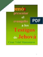 Como Presentar el Evangelio a los Testigos de Jehova.doc