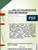 Antena de Polarizacion Dual Multibanda