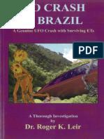 Roger Leir - UFO Crash in Brazil