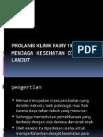 Menjaga kesehatan di usia lanjut PROLANIS FAIRY.pptx