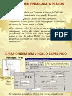 Manual PM Criação de Ordens de Manutencao  versão 4.7 - II.ppt