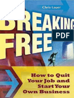 Breaking Free How to Quit Your Job and Start Your Own Business.pdf