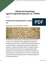 (Web) IPHAN. Notícia - Profissão de Arqueólogo Agora é Regulamentada Por Lei