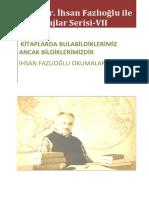 Prof. Dr. İhsan Fazlıoğlu Ile Röportajlar Serisi VII-Kitaplarda Bulabildiklerimiz Ancak Bildiklerimizdir