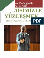 Prof. Dr. İhsan Fazlıoğlu ile Röportajlar Serisi VIII- Geçmişimizle Yüzleşmek
