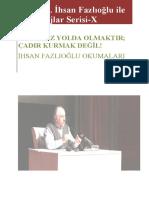 Prof. Dr. İhsan Fazlıoğlu ile Röportajlar Serisi X-Derdimiz Yolda Olmaktır, Çadır Kurmak Değil