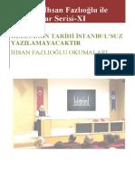 Prof. Dr. İhsan Fazlıoğlu ile Röportajlar Serisi XI-Geleceğin Tarihi İstanbul'suz Yazılamayacaktır