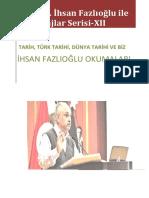 Prof. Dr. İhsan Fazlıoğlu ile Röportajlar Serisi XIII-Tarih, Türk Tarihi, Dünya Tarihi Ve Biz
