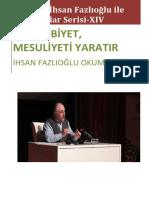 Prof. Dr. İhsan Fazlıoğlu ile Röportajlar Serisi XIV-Mensubiyet, Mesuliyet Yaratır